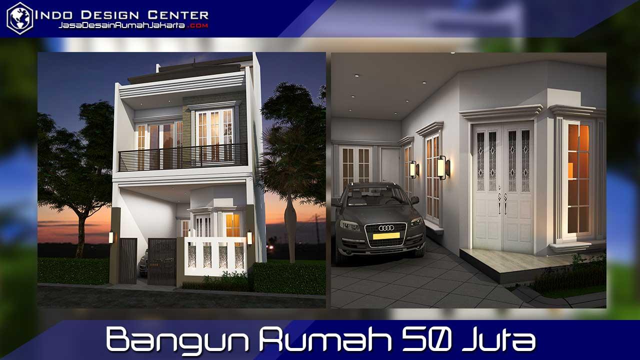 Bangun Rumah 50 Juta Jasa Desain Rumah Jakarta Bangun